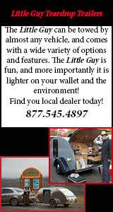 Little Guy Teardrop Trailers: The Little Guy can be towed by almost any vehicle, and comes with a wide variety of options and features. The Little Guy is fun, and more importantly, it is lighter on your wallet and the environment! Find your local dealer today! 877.545.4897, www.golittleguy.com